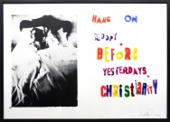 <p>Hang on sloopy before yesterdays Christianity</p><p> </p><p>2009<br />Silkscreen and acrylic on linen<br />73 x 103 x 3 cm</p>